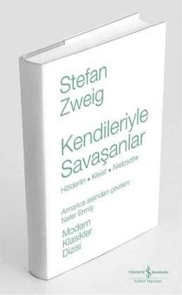 Kendileriyle Savaşanlar / Hölderlin – Kleist – Nietzsche Ciltli