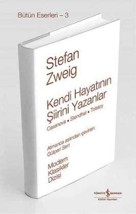 Kendi Hayatının Şiirini Yazanlar / Casanova – Stendhal – Tolstoy Ciltli