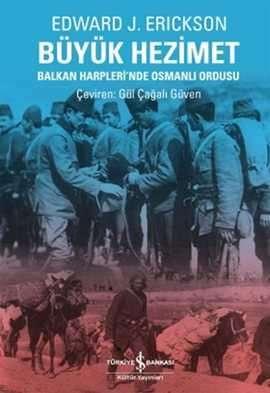 Büyük Hezimet – Balkan Harpleri'nde Osmanlı Ordusu