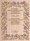 İstanbul Saint Joseph Lisesi Tarihi Bitki Koleksiyonu / The Historic Plant Collection of Istanbul's Saint Joseph High School 2 Cilt Takım (Kutulu)