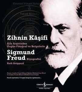 Zihnin Kâşifi – Aile Arşivinden Özgün Fotoğraf ve Belgelerle Sigmund Freud Biyografisi
