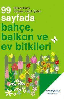 99 Sayfada Bahçe, Balkon ve Ev Bitkileri