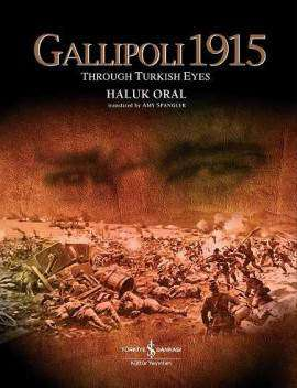 Gallipoli 1915 Through Turkish Eyes