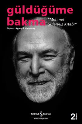 """Güldüğüme Bakma """"Mehmet Güleryüz Kitabı"""""""