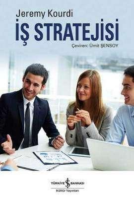 İş Stratejisi – İşinizi Geliştirme Kılavuzu