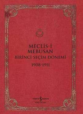 Meclis-i Mebusan Birinci Seçim Dönemi 1908-1911