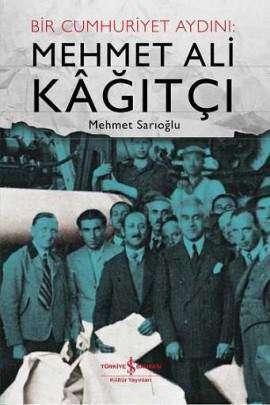 Bir Cumhuriyet Aydını: Mehmet Ali Kâğıtçı