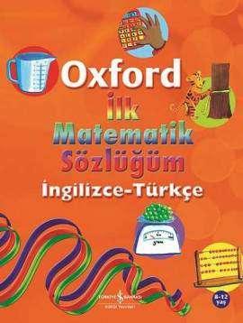 Oxford İlk Matematik Sözlüğüm İngilizce-Türkçe