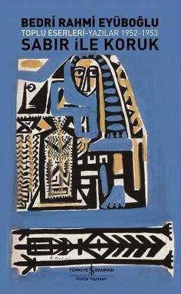 Sabır ile Koruk / Toplu Eserleri-Yazılar 1952-1953