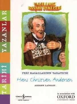 Unutulmaz Başarı Öyküleri – Peri Masallarının Yaratıcısı Hans Christian Andersen