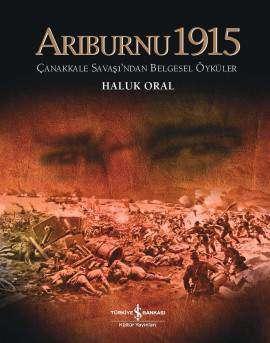 Arıburnu 1915 Çanakkale Savaşı'ndan Belgesel Öyküler