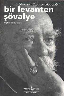"Bir Levanten Şövalye ""Giovanni Scognamillo Kitabı"""