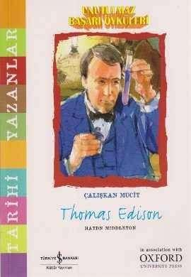 Unutulmaz Başarı Öyküleri – Çalışkan Mucit Thomas Edison