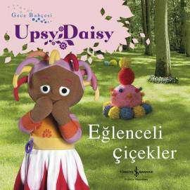 Gece Bahçesi – Upsy Daisy Eğlenceli Çiçekler