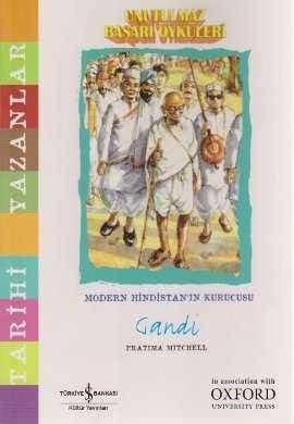 Unutulmaz Başarı Öyküleri – Modern Hindistan'ın Kurucusu Gandi
