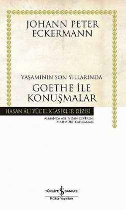 Yaşamının Son Yıllarında Goethe ile Konuşmalar Ciltli