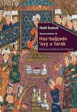 Has-Bağçede 'Ayş u Tarab – Nedîmler Şâirler Mutribler Ciltli Seçme Eserleri: III