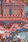 Osmanlı Kaleleri – Avrupa'da Hudut Boyları