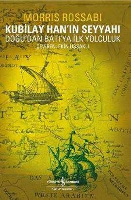 Kubilay Han'ın Seyyahı – Doğu'dan Batı'ya İlk Yolculuk