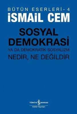 Sosyal Demokrasi ya da Demokratik Sosyalizm Nedir, Ne Değildir / Bütün Eserleri-4