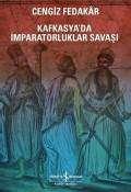 Kafkasya'da İmparatorluklar Savaşı