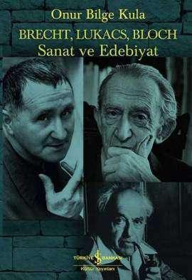 Brecht, Lukacs, Bloch – Sanat ve Edebiyat