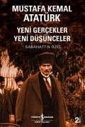 Mustafa Kemal Atatürk – Yeni Gerçekler Yeni Düşünceler