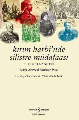Kırım Harbi'nde Silistre Müdafaası 1853-54 Tuna Seferi