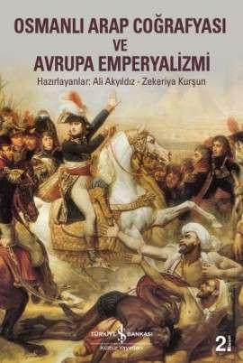 Osmanlı Arap Coğrafyasi ve Avrupa Emperyalizmi
