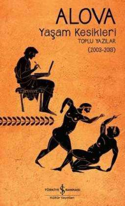 Yaşam Kesikleri – Toplu Yazılar (2003-2013)