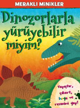 Meraklı Minikler – Dinozorlarla Yürüyebilir miyim?