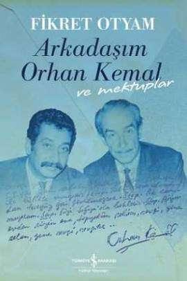 Arkadaşım Orhan Kemal ve Mektuplar