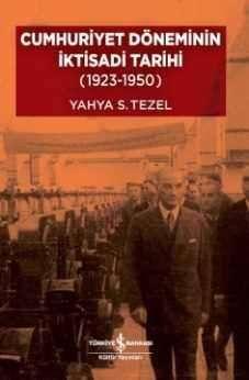 Cumhuriyet Döneminin İktisadi Tarihi (1923-1950) – Ciltli