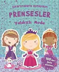 Çıkartmalarla Oynayalım Prensesler Yaldızlı Moda