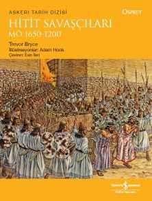 Hitit Savaşçıları M.Ö. 1650-1200