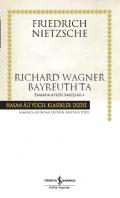 Richard Wagner Bayreuth'ta Zamana Aykırı Bakışlar – 4 – Ciltli