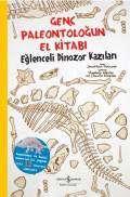 Genç Paleontoloğun El Kitabı – Eğlenceli Dinozor Kazıları
