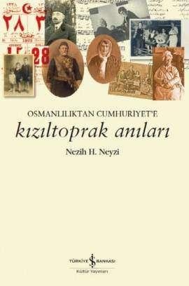 Kızıltoprak Anıları – Osmanlılıktan Cumhuriyet'e