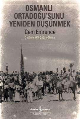 Osmanlı Ortadoğu'sunu Yeniden Düşünmek