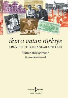 İkinci Vatan Türkiye – Ernst Reuter'in Ankara Yılları
