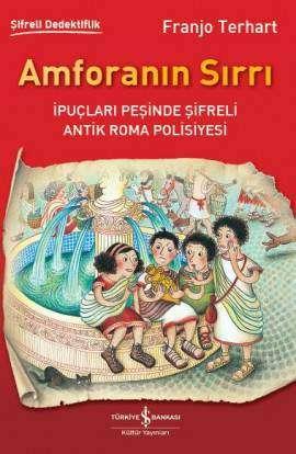 Amforanın Sırrı – İpuçları Peşinde Şifreli Antik Roma Polisiyesi