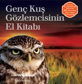 Genç Kuş Gözlemcisinin El Kitabı