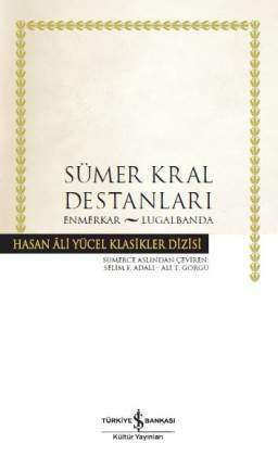 Sümer Kral Destanları – Enmerkar – Lugalbanda