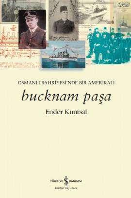Bucknam Paşa – Osmanlı Bahriyesi'nde Bir Amerikalı
