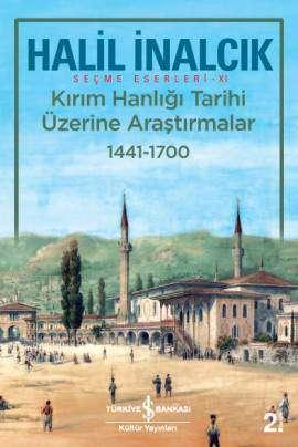 Kırım Hanlığı Tarihi Üzerine Araştırmalar 1441 – 1700