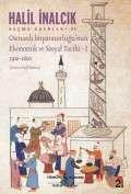 Osmanlı İmparatorluğu'nun Ekonomik ve Sosyal Tarihi – I / 1300-1600