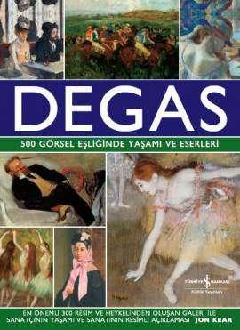 Degas – 500 Görsel Eşliğinde Yaşamı ve Eserleri