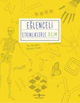 Eğlenceli Etkinliklerle Bilim – Fen Bilimleri Etkinlik Kitabı
