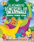 Olağanüstü Dinozorlar Çıkartmalı Eğlenceli Etkinlik Kitabı
