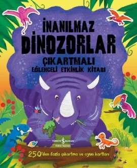 İnanılmaz Dinozorlar – Çıkartmalı Eğlenceli Etkinlik Kitabı